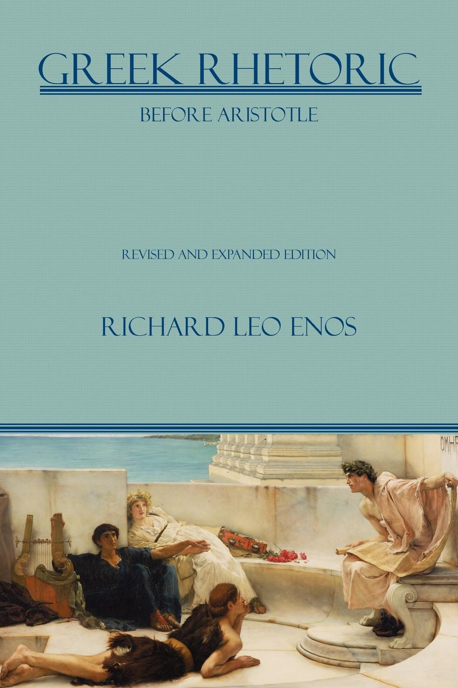 Greek Rhetoric Before Aristotle: Revised and Expanded Edition EB2370004195575