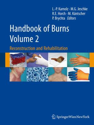 Handbook of Burns, Volume 2: Reconstruction and Rehabilitation 9783709103142