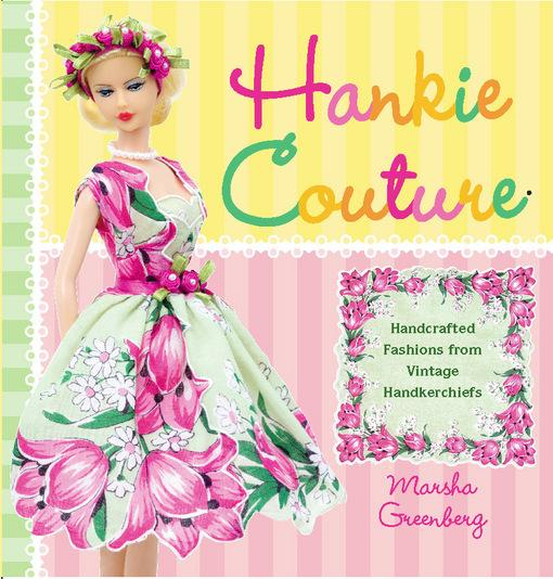 Hankie Couture: Hand-Crafted Fashions from Vintage Handkerchiefs EB2370003333640
