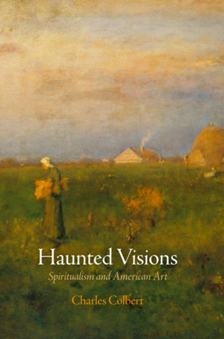 Haunted Visions: Spiritualism and American Art EB2370004375069