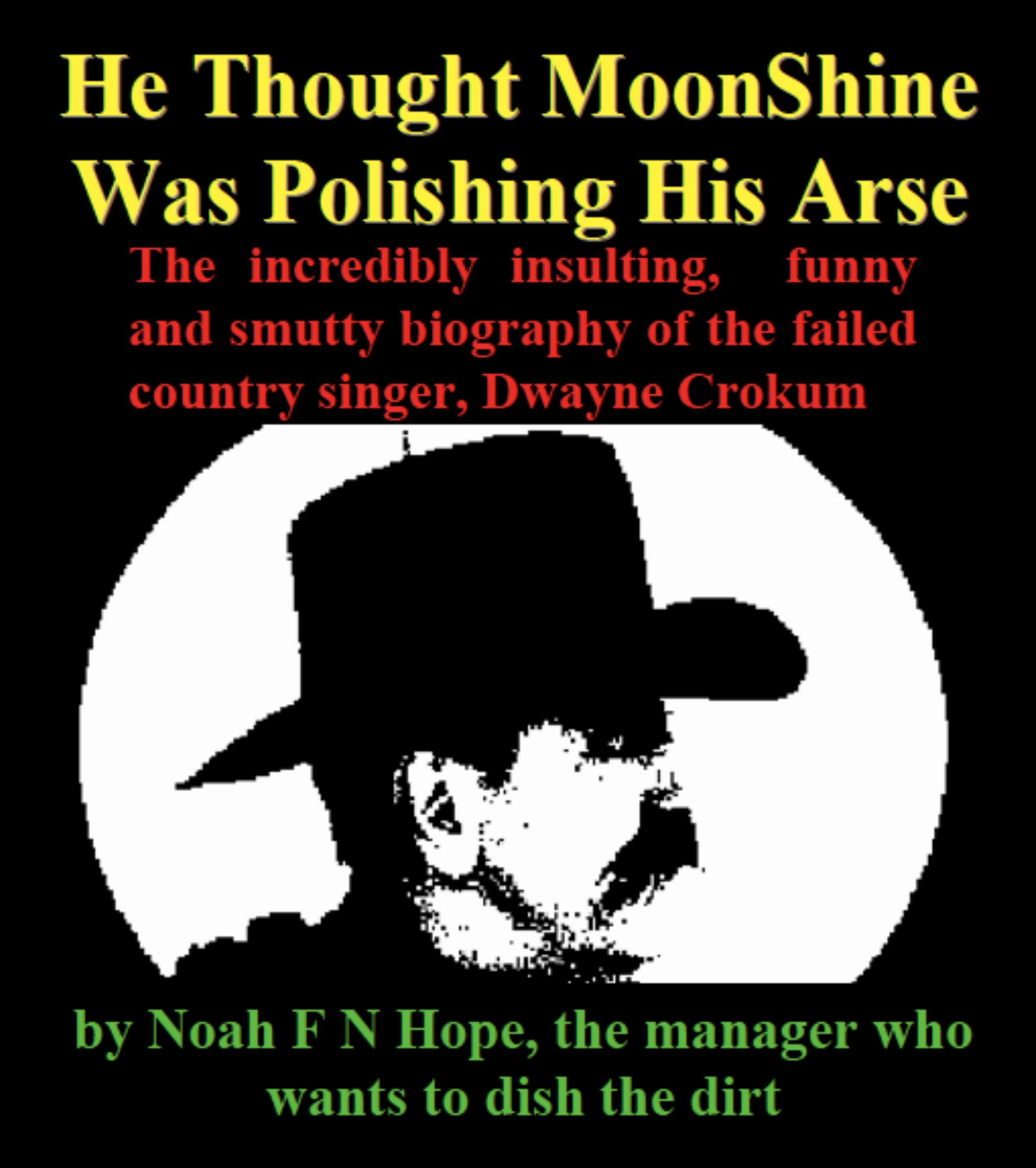 He Thought MoonShine Was Polishing His Arse EB2370003459579