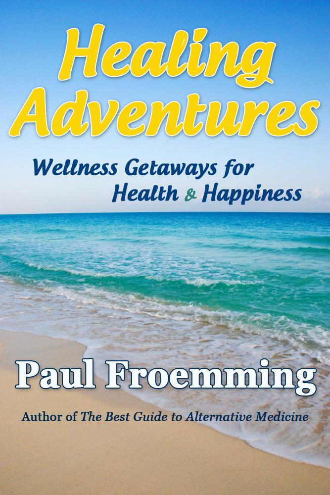 Healing Adventures - Wellness Getaways for Health & Happiness EB2370003786866