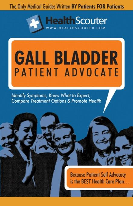HealthScouter Gall Bladder: Gall Bladder Symptoms and Gall Bladder Diet: Gallbladder Attack: Symptoms of Gallbladder Disease: Gall Bladder Patient Adv EB2370002572170