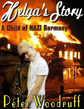 Helga's Story: A Child of NAZI Germany