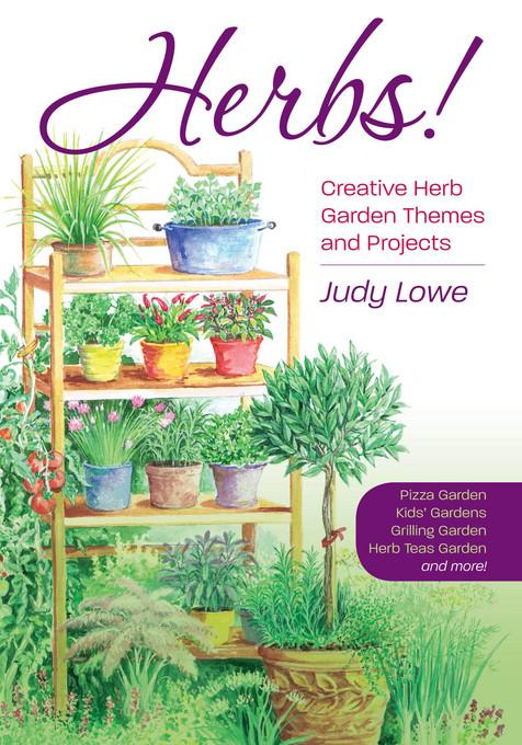 Herbs!: Creative Herb Garden Themes and Projects EB2370003459302