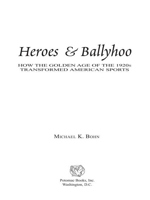Heroes & Ballyhoo: How the Golden Age of the 1920s Transformed American Sports EB2370004234397
