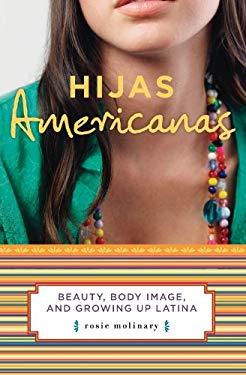 Hijas Americanas: Beauty, Body Image, and Growing Up Latina EB2370003216745
