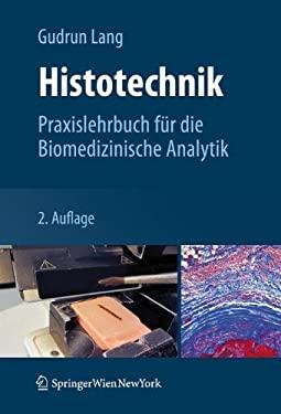 Histotechnik: Praxislehrbuch F R Die Biomedizinische Analytik 9783709111895
