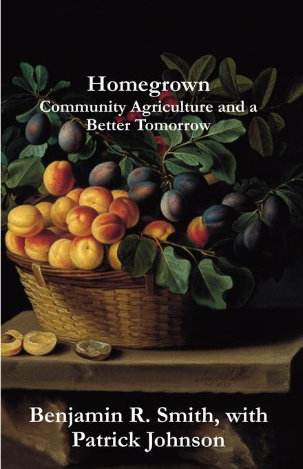 Homegrown: Community Agriculture and a Better Tomorrow EB2370004507446