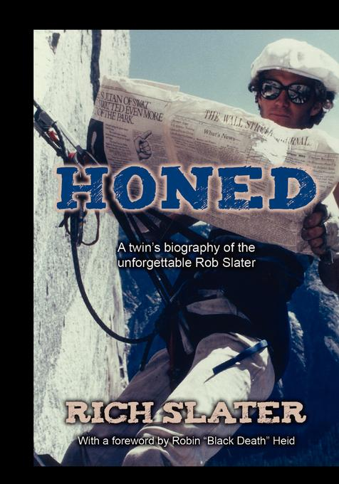 Honed: A twin's biography of the unforgettable Rob Slater EB2370004377889