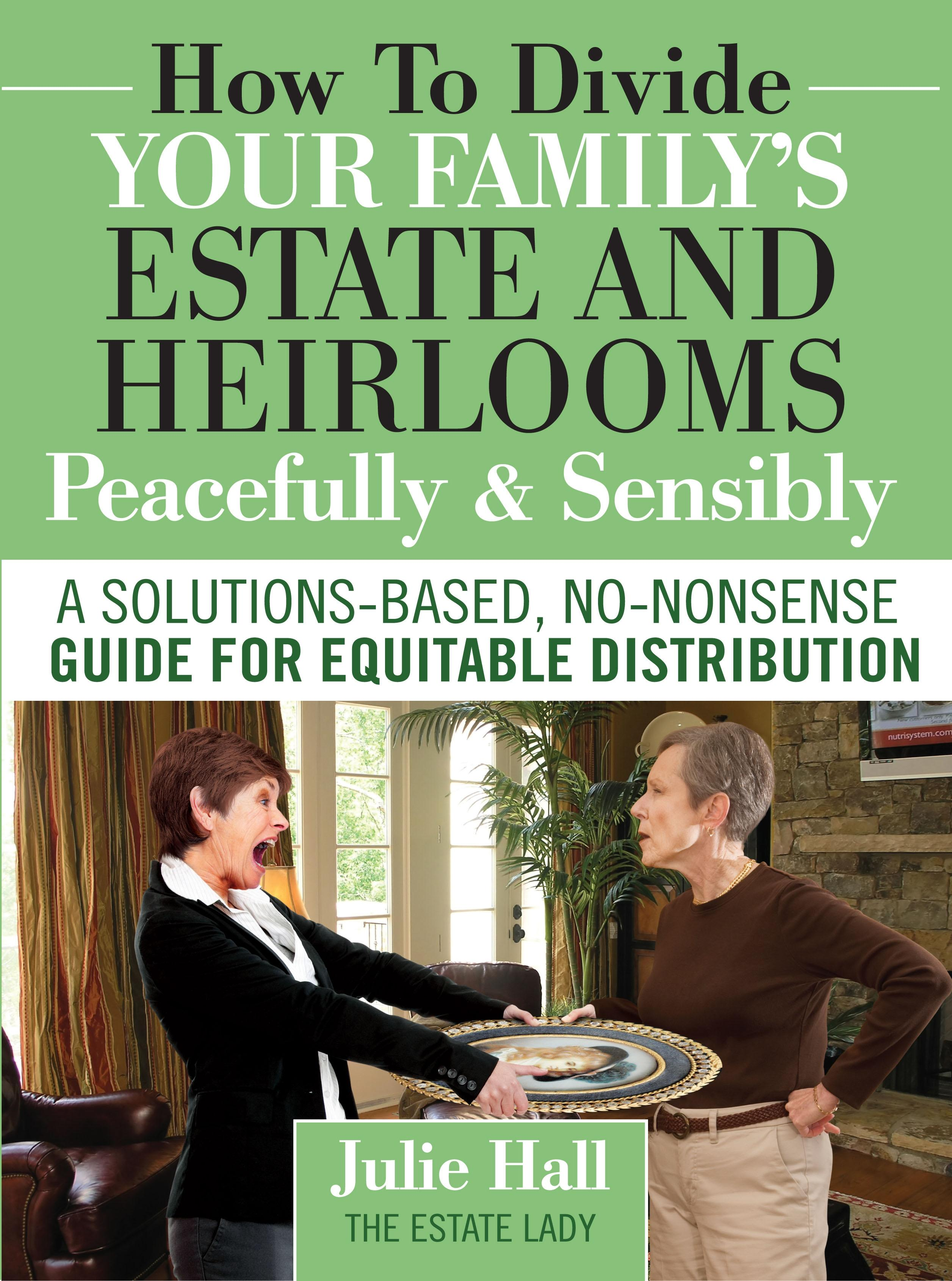 How to Divide Your Family's Estate and Heirlooms Peacefully and Sensibly EB2370003052046