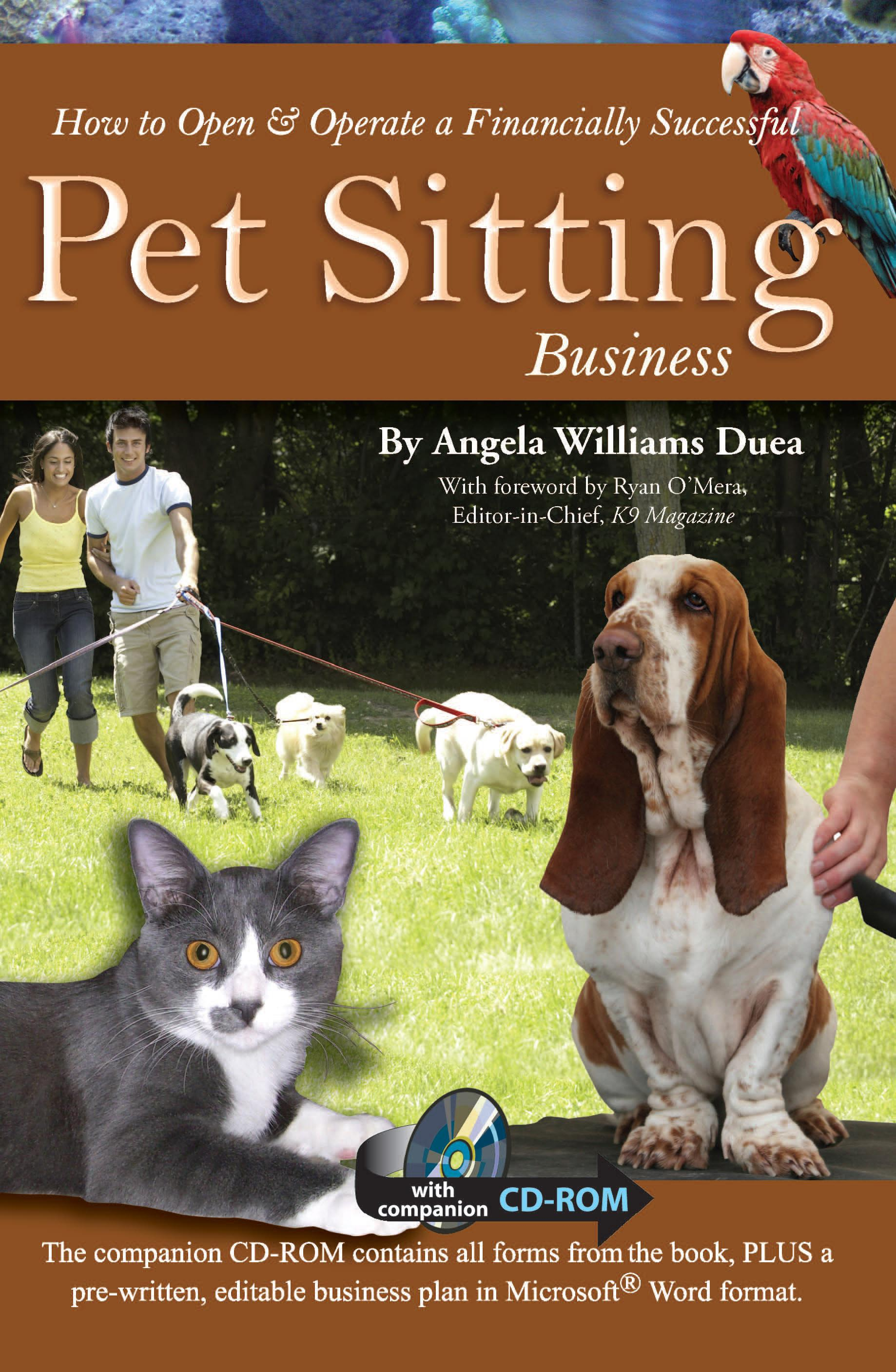 How to Open & Operate a Financially Successful Pet Sitting Business: With Companion CD-ROM