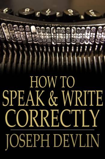 How to Speak and Write Correctly EB2370002610759