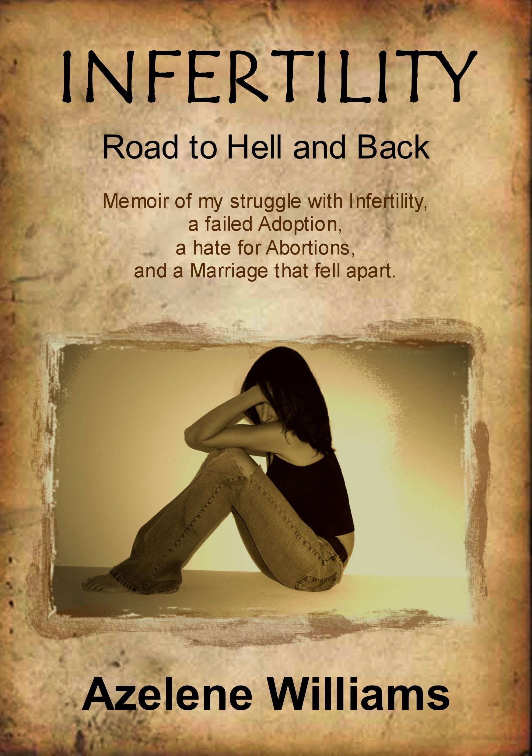 INFERTILITY Road to Hell and Back EB2370004329154