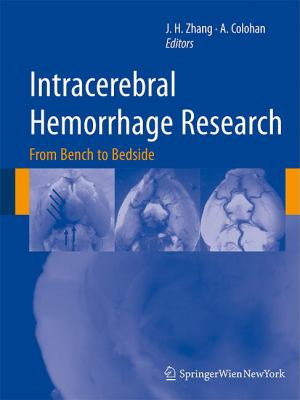 Intracerebral Hemorrhage Research: From Bench to Bedside 9783709106921