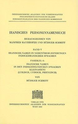 Iranisches Personennamenbuch, Band V: Iranische Personennamen In Nebenuberlieferungen Indogermanischer Sprachen. Faszikel 4: Iranische Namen In Den In 9783700105190