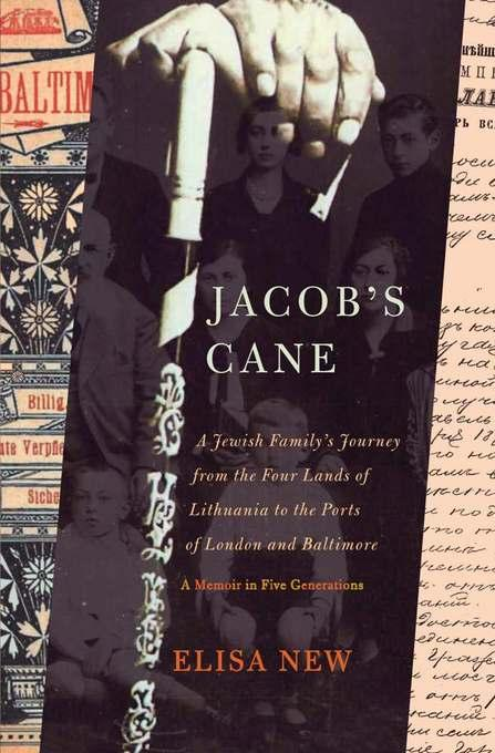 Jacob's Cane: A Jewish Family's Journey from the Four Lands of Lithuania to the Ports of London and Baltimore; A M EB2370003358162