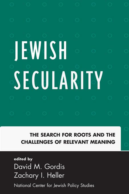 Jewish Secularity: The Search for Roots and the Challenges of Relevant Meaning EB2370004370538