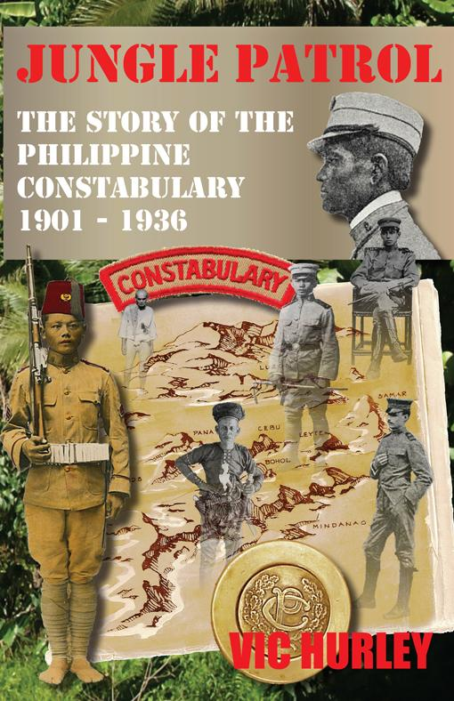 Jungle Patrol, the Story of the Philippine Constabulary (1901-1936) EB2370004054964