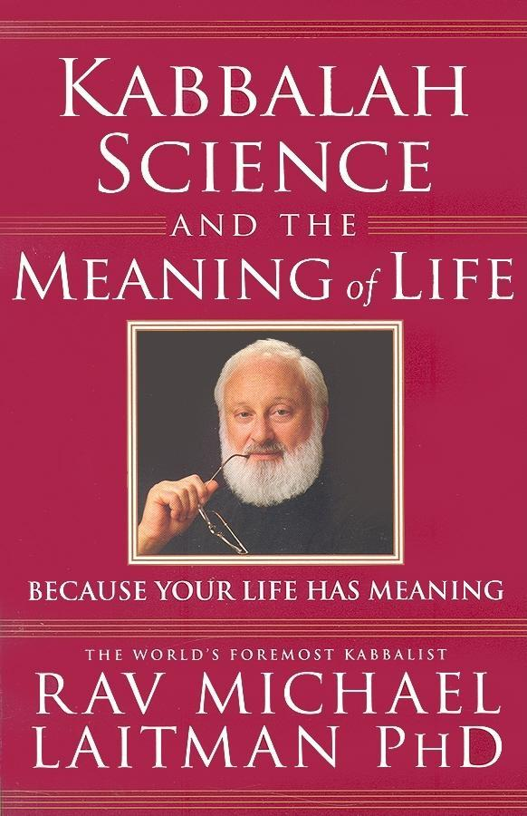 Kabbalah, Science and the Meaning of Life: Because your life has meaning EB2370003282993