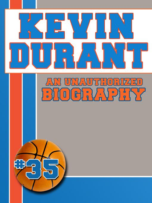 Kevin Durant: An Unauthorized Biography EB2370004421384
