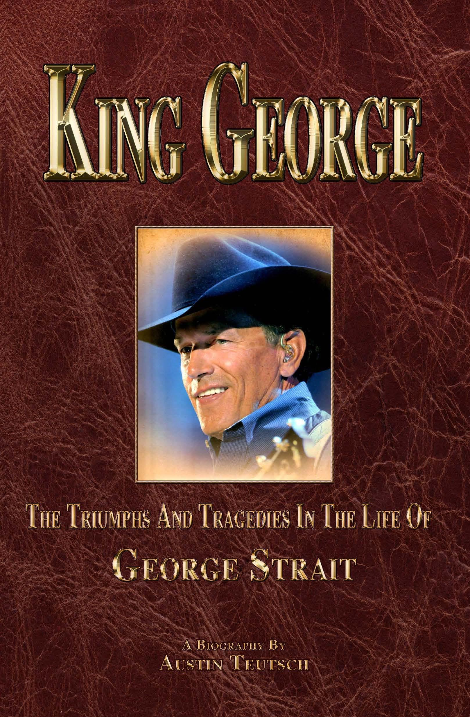 King George The Triumphs and Tragedies in Life of George Strait EB2370003223859