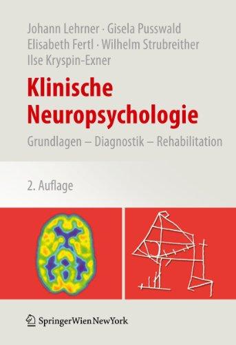 Klinische Neuropsychologie: Grundlagen Diagnostik Rehabilitation 9783709100639