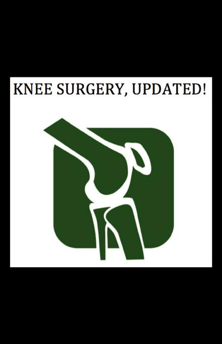 Knee Surgery, Updated!
