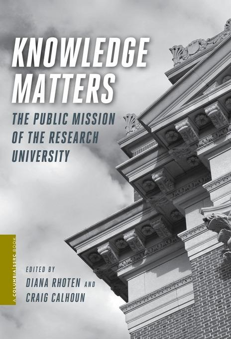 Knowledge Matters: The Public Mission of the Research University EB2370004151465