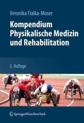 Kompendium Physikalische Medizin Und Rehabilitation: Diagnostische Und Therapeutische Konzepte 9783709104668