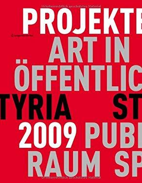 Kunst Im Ffentlichen Raum Steiermark/Art In Public Space: Projekte / Projects 2009 9783709102657