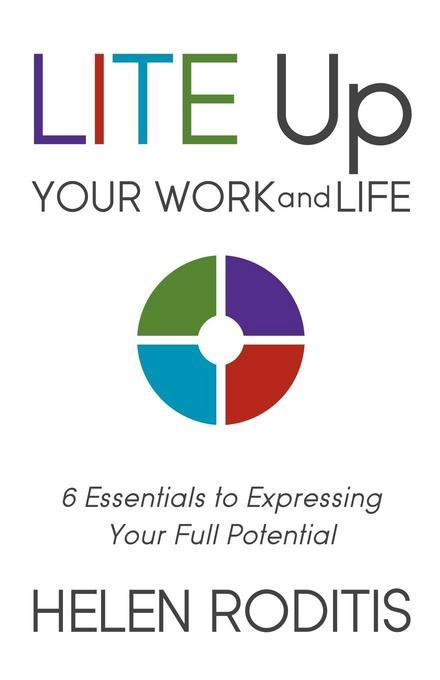 LITE Up Your Work and Life: 6 Essentials to Expressing Your Full Potential EB2370004492070