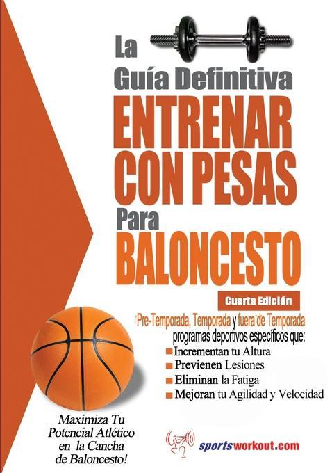 La gu?a definitiva - Entrenar con pesas para baloncesto EB2370004421315