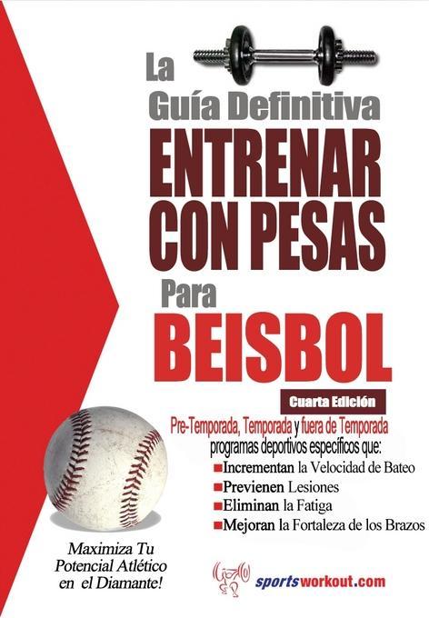 La gu?a definitiva - Entrenar con pesas para beisbol EB2370004421483