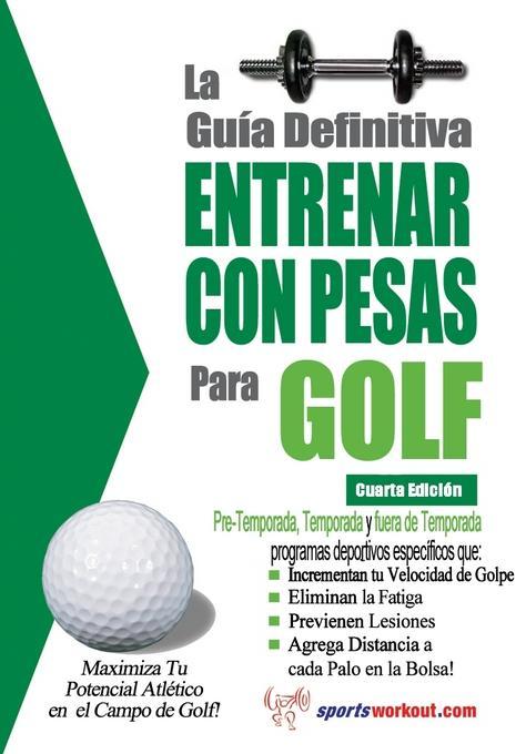 La gu?a definitiva - Entrenar con pesas para golf EB2370004421254