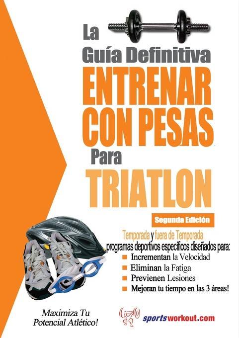 La gu?a definitiva - Entrenar con pesas para triatl?n EB2370004420974