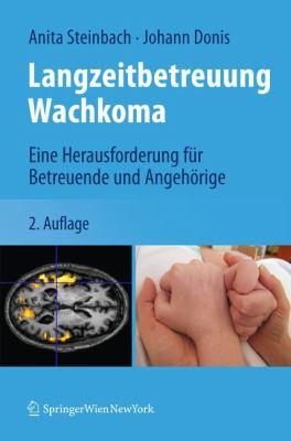 Langzeitbetreuung Wachkoma: Eine Herausforderung F R Betreuende Und Angeh Rige 9783709103944
