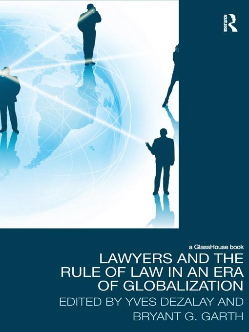 Lawyers and the Rule of Law in an Era of Globalization EB2370003284546
