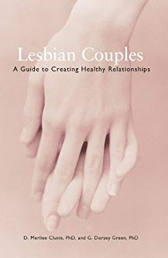 Lesbian Couples: A Guide to Creating Healthy Relationships EB2370002914444