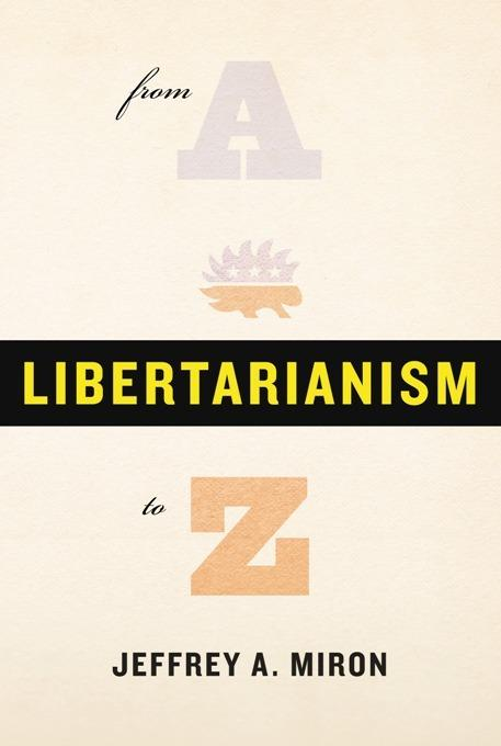 Libertarianism, from A to Z EB2370003370485