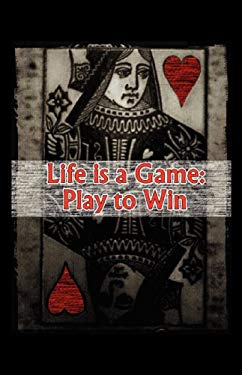 Life is a Game: Play to Win EB2370004366647