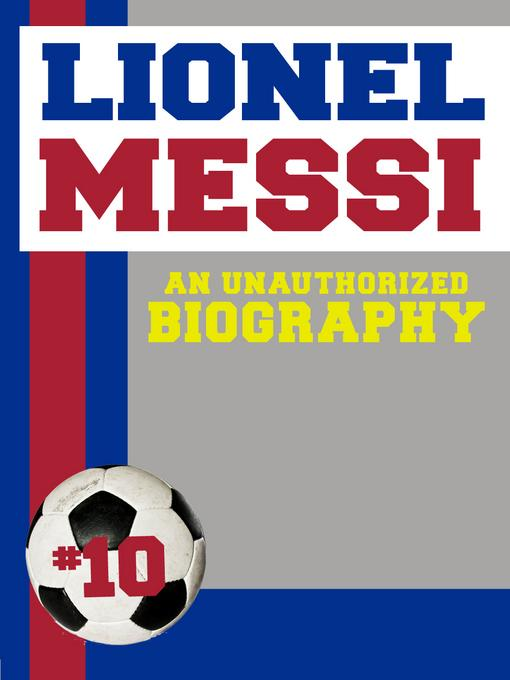 Lionel Messi: An Unauthorized Biography EB2370004421308