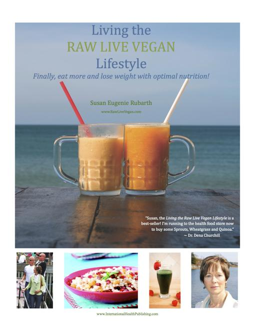 Living The Raw Live Vegan Lifestyle - Finally Eat More and Lose Weight With Optimal Nutrition EB2370004458830