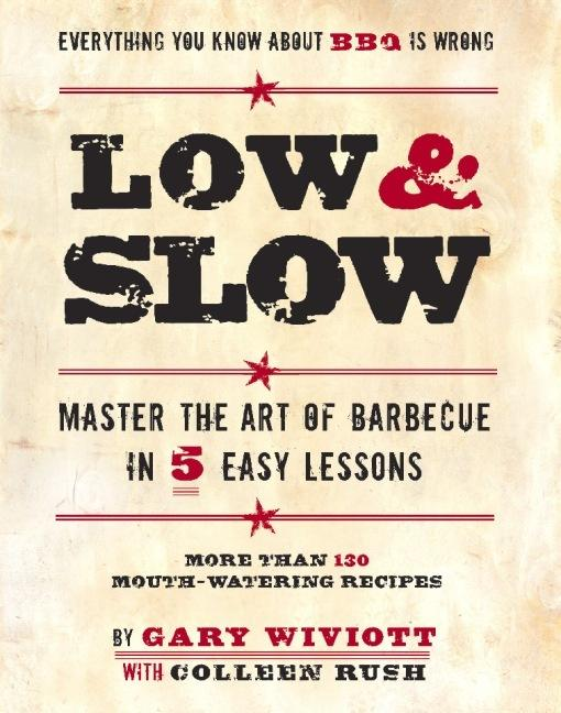 Low & Slow: Master the Art of Barbecue in 5 Easy Lessons EB2370003370461