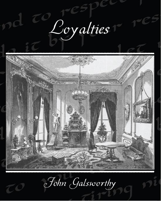 Loyalties (Fifth Series Plays) EB2370003301342