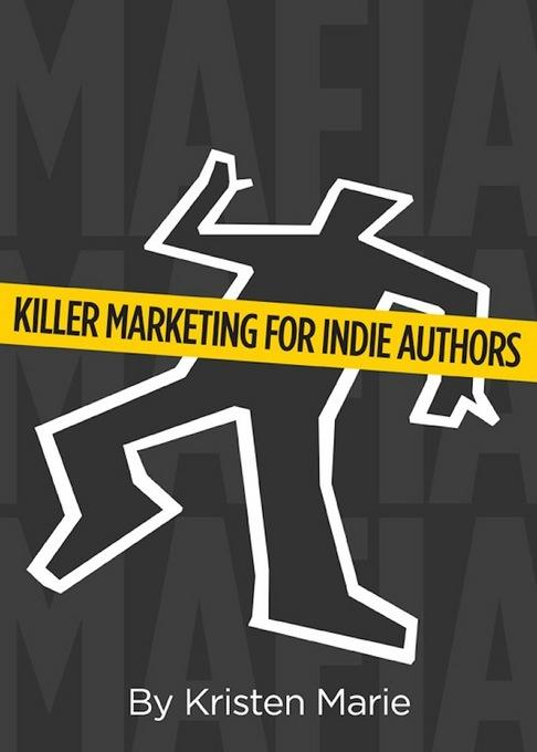 MaFIA: Killer Marketing for Indie Authors EB2370004395715