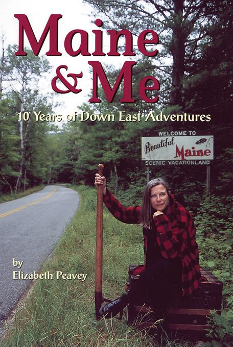 Maine & Me: 10 Years of Down East Adventures EB2370004194035