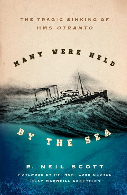 Many Were Held by the Sea: The Tragic Sinking of HMS Otranto EB2370004414799