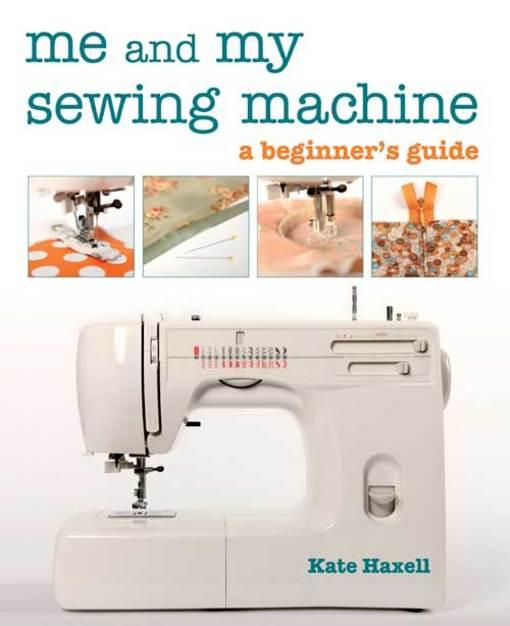 Me and My Sewing Machine: A Beginner's Guide EB2370003840513