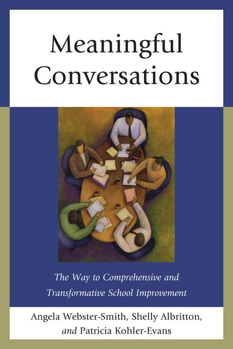 Meaningful Conversations: The Way to Comprehensive and Transformative School Improvement EB2370004414850
